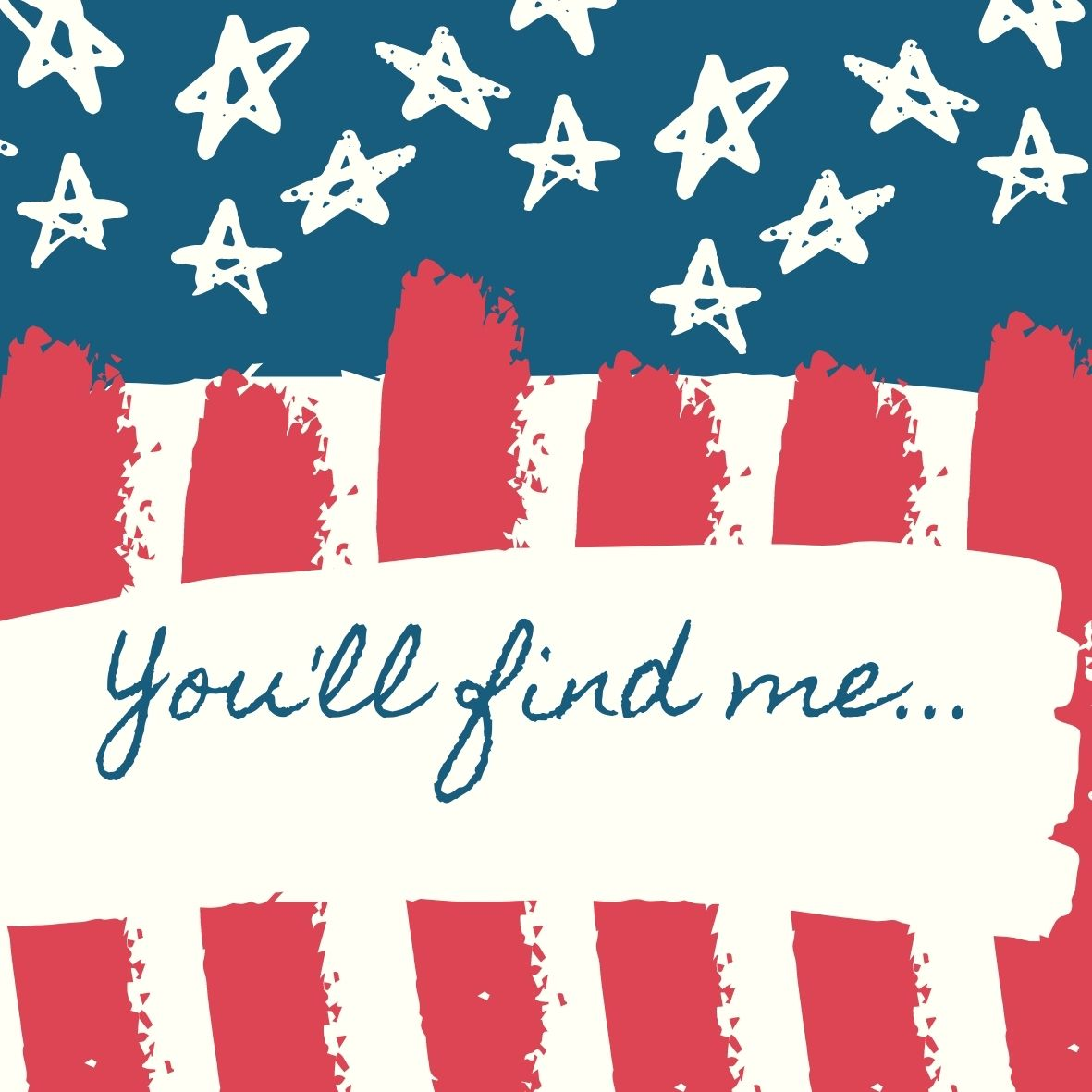 You'll find me...